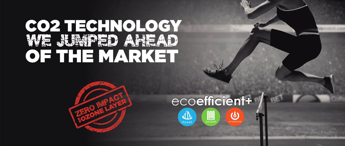 Co2 Technology - We jumped ahead of the market - Eco efficient